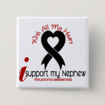 Melanoma I Support My Nephew Button
