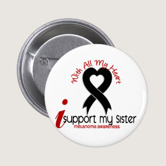 Melanoma I Support My Sister Button