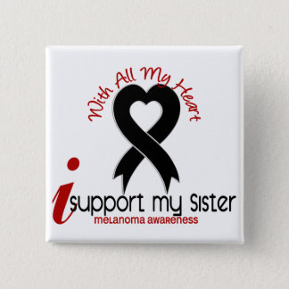 Melanoma I Support My Sister Pinback Button