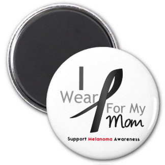 Melanoma I Wear Black For My Mom Magnets
