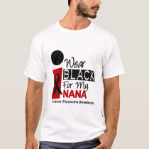 Melanoma I Wear Black For My Nana 9 T-Shirt