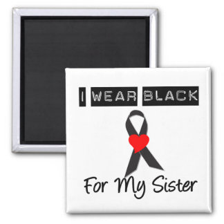 Melanoma I Wear Black For My Sister Fridge Magnets