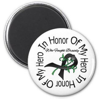 Melanoma In Honor Of My Hero Who Fought Bravely Fridge Magnets