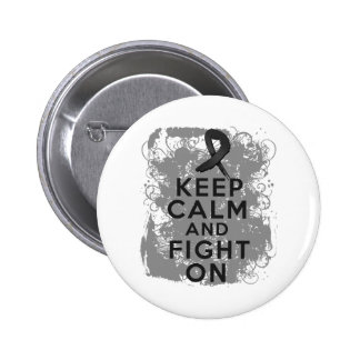 Melanoma Keep Calm and Fight On Pin