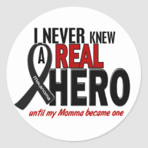 Melanoma NEVER KNEW A HERO 2 Momma Classic Round Sticker