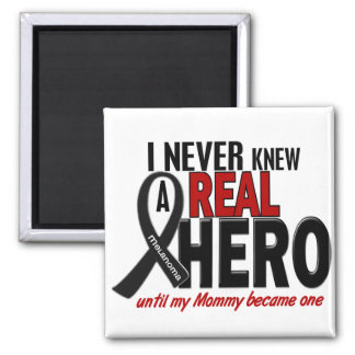 Melanoma NEVER KNEW A HERO 2 Mommy 2 Inch Square Magnet