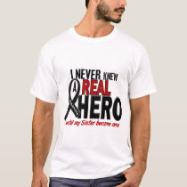Melanoma NEVER KNEW A HERO 2 Sister T-Shirt
