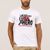 Melanoma NEVER KNEW A HERO 2 Wife T-Shirt
