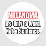 Melanoma...Not a Sentence Classic Round Sticker