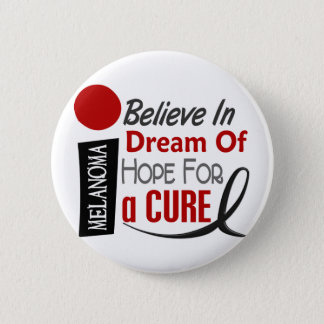 Melanoma Skin Cancer BELIEVE DREAM HOPE Button