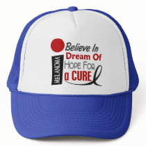 Melanoma Skin Cancer BELIEVE DREAM HOPE Trucker Hat