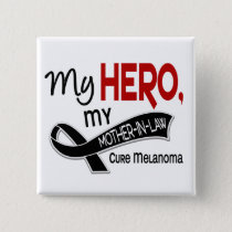 Melanoma Skin Cancer MY HERO MY MOTHER-IN-LAW 42 Button