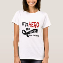 Melanoma Skin Cancer MY HERO MY NANA 42 T-Shirt