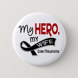 Melanoma Skin Cancer MY HERO MY WIFE 42 Button