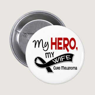 Melanoma Skin Cancer MY HERO MY WIFE 42 Button