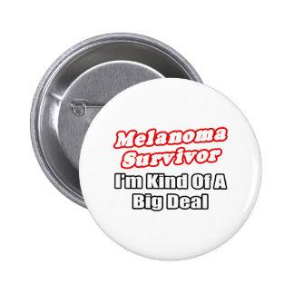 Melanoma Survivor...Big Deal Buttons