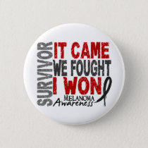 Melanoma Survivor It Came We Fought I Won Pinback Button