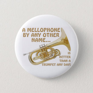 Mellophone By Any Other Name Pinback Button