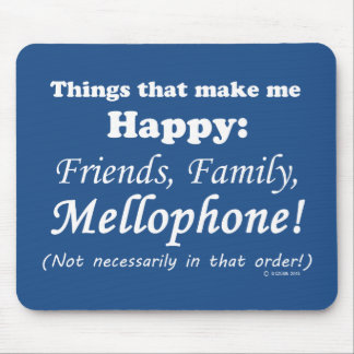 Mellophone Makes Me Happy Mouse Pad