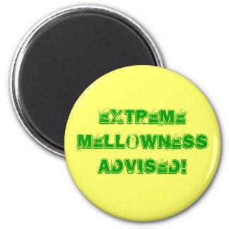 ¡Mellowness extremo aconsejado! Imán Redondo 5 Cm