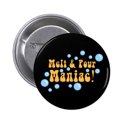 Melt and Pour Maniac 2 Inch Round Button