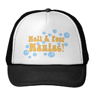 Melt and Pour Maniac Trucker Hat