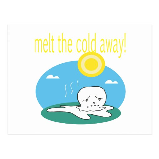 Melt The Cold Away 2 Post Card
