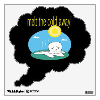 Melt The Cold Away 2 Wall Decal