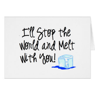 Melt with you! card