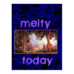 Melty Today  Post Card