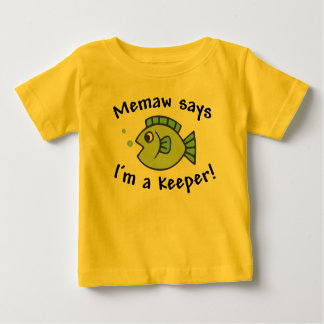 Memaw Says I'm a  Keeper! Baby T-Shirt