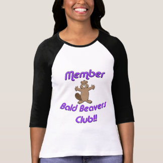 Member Bald Beavers Club T Shirt