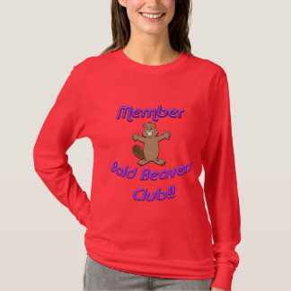 Member Bald Beavers Club T-Shirt