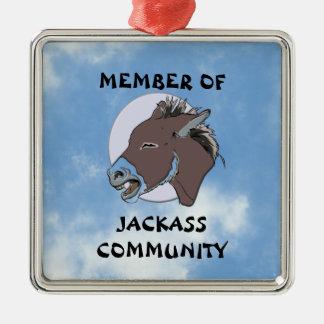 MEMBER OF JACKASS COMMMUNITY METAL ORNAMENT