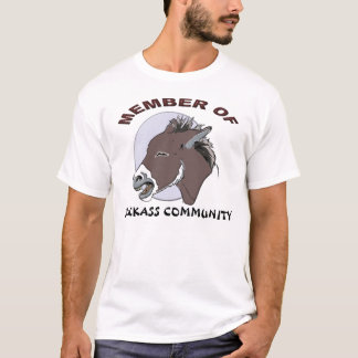 MEMBER OF JACKASS COMMMUNITY T-Shirt