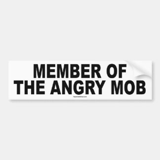 Member of the Angry Mob bumper sticker