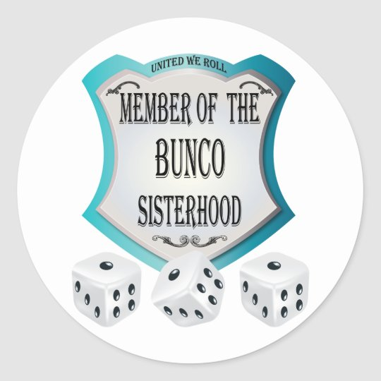 member of the bunco sisterhood classic round sticker