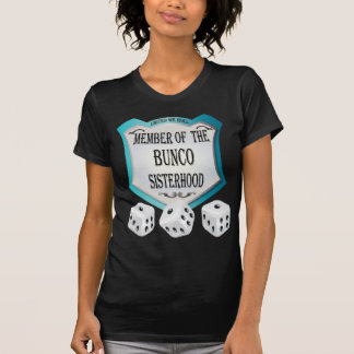 member of the bunco sisterhood tshirt