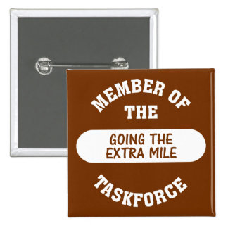Member of the Going the Extra Mile Task Force Pinback Buttons