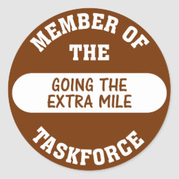 Member of the Going the Extra Mile Task Force Classic Round Sticker