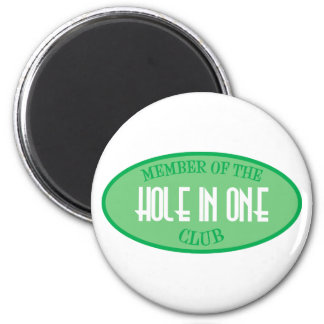 Member Of The Hole In One Club 2 Inch Round Magnet