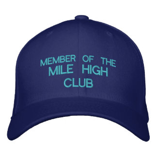 MEMBER OF THE MILE HIGH CLUB - Customizable Baseba Embroidered Hats