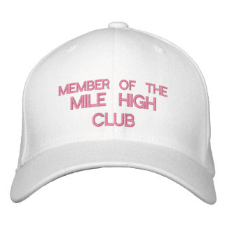 MEMBER OF THE MILE HIGH CLUB - Customizable Cap Embroidered Hat
