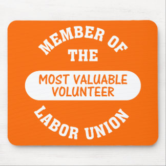 Member of the most valuable volunteer labor union mouse pad
