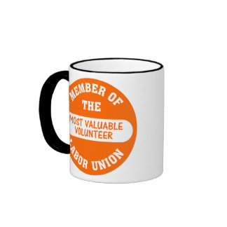 Member of the most valuable volunteer labor union ringer coffee mug