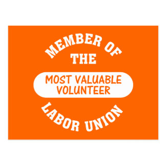 Member of the most valuable volunteer labor union postcard