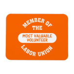 Member of the most valuable volunteer labor union magnets