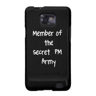 Member of the Secret PM Army Galaxy SII Case