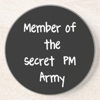Member of the Secret PM Army Drink Coaster