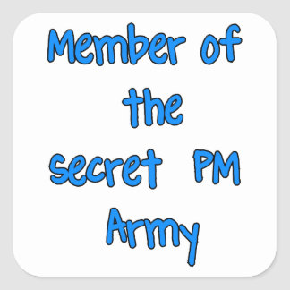 Member of the Secret PM Army Square Stickers
